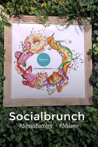 Socialbrunch #SoniaFactory - #Milano