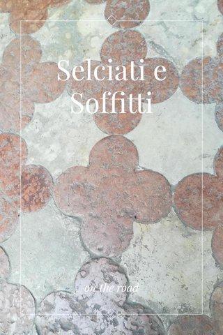 Selciati e Soffitti on the road