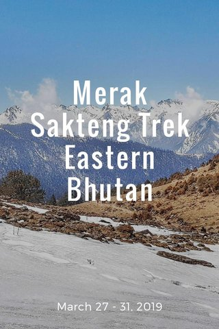 Merak Sakteng Trek Eastern Bhutan March 27 - 31, 2019