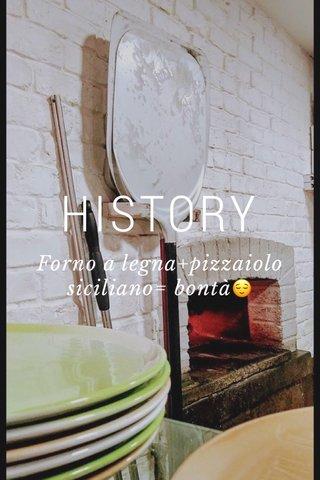 HISTORY Forno a legna+pizzaiolo siciliano= bontà😌