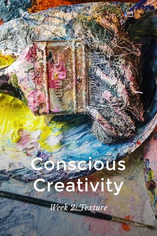 Conscious Creativity Week 2: Texture