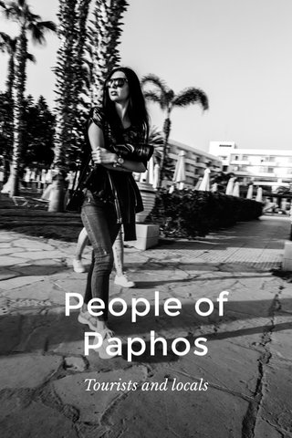 People of Paphos Tourists and locals