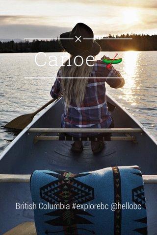 Canoe 🛶 British Columbia #explorebc @hellobc