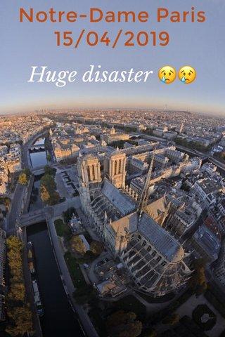 Notre-Dame Paris 15/04/2019 Huge disaster 😢😢