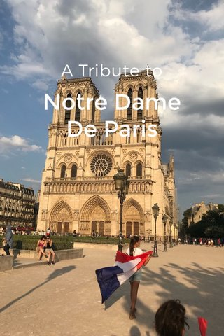 A Tribute to Notre Dame De Paris