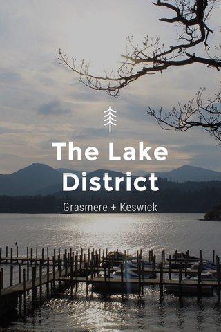 The Lake District Grasmere + Keswick