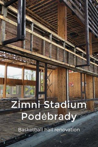 Zimni Stadium Podėbrady Basketball hall renovation