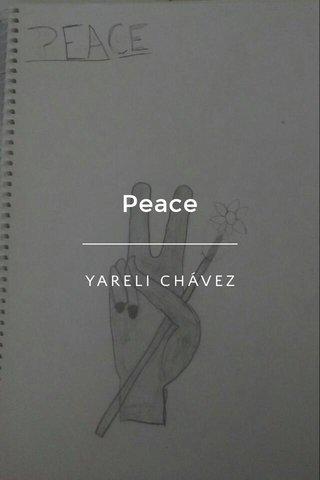 Peace YARELI CHÁVEZ