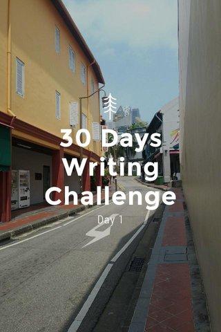 30 Days Writing Challenge Day 1