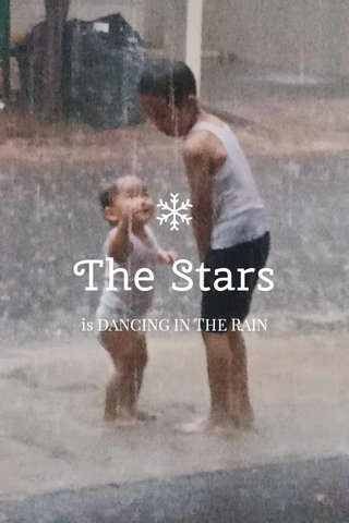 The Stars is DANCING IN THE RAIN