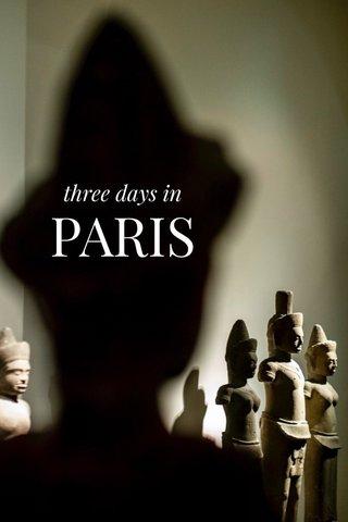 PARIS three days in