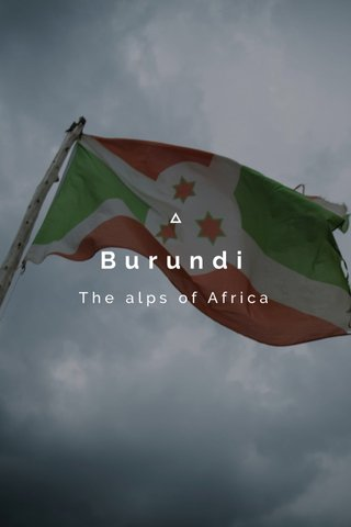 Burundi The alps of Africa