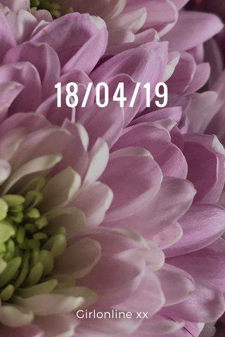 18/04/19 Girlonline xx