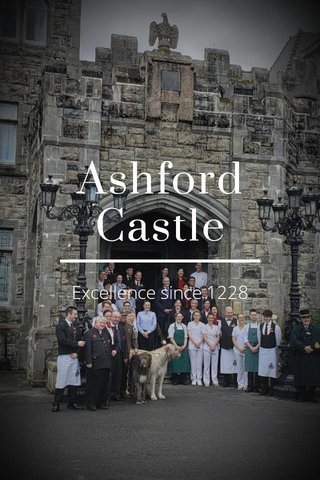 Ashford Castle Excellence since 1228