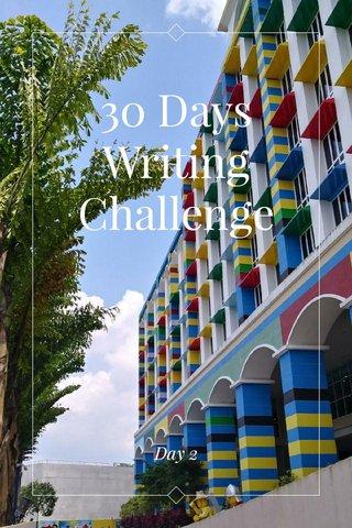 30 Days Writing Challenge Day 2