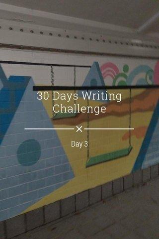 30 Days Writing Challenge Day 3