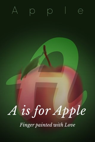 A is for Apple Finger painted with Love