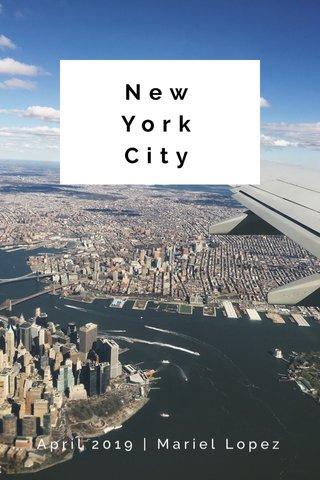 New York City April 2019   Mariel Lopez