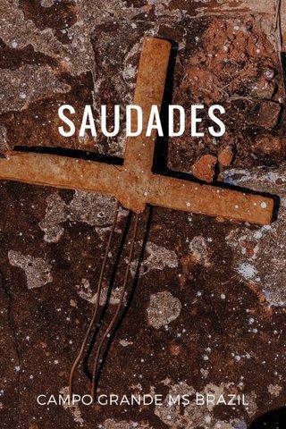 SAUDADES CAMPO GRANDE MS BRAZIL