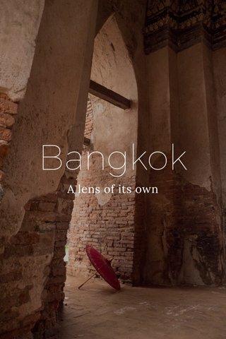 Bangkok A lens of its own