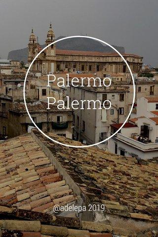 Palermo Palermo @adelepa 2019