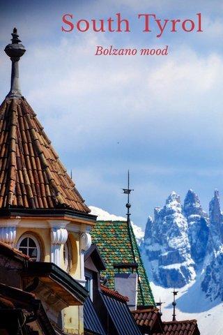 South Tyrol Bolzano mood