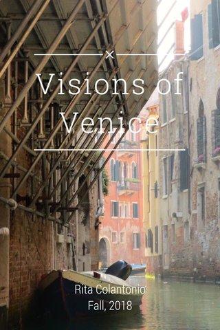 Visions of Venice Rita Colantonio Fall, 2018