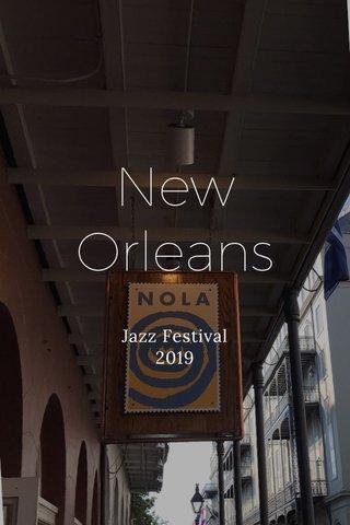 New Orleans Jazz Festival 2019
