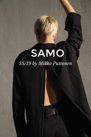 SAMO SS/19 by Mikko Puttonen