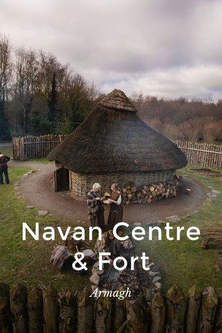 Navan Centre & Fort Armagh