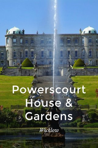 Powerscourt House & Gardens Wicklow
