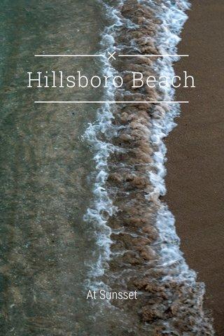 Hillsboro Beach At Sunsset