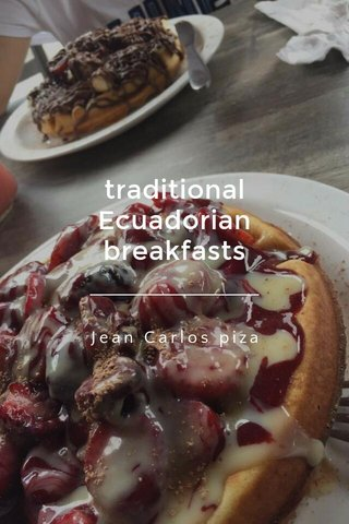 traditional Ecuadorian breakfasts Jean Carlos piza