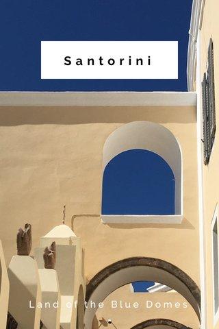 Santorini Land of the Blue Domes