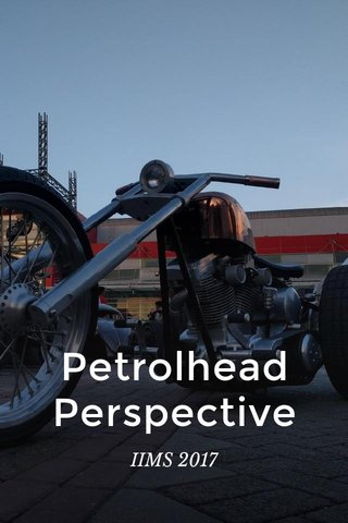 Petrolhead Perspective IIMS 2017