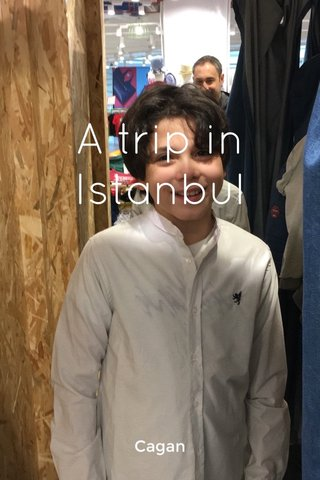 A trip in Istanbul Cagan