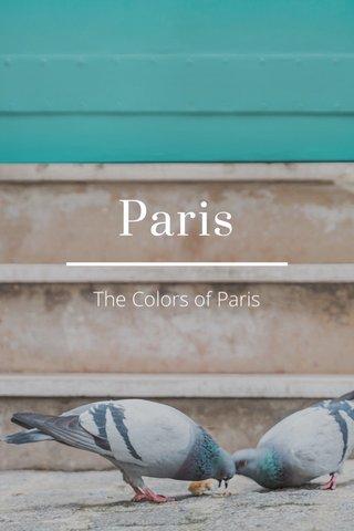 Paris The Colors of Paris