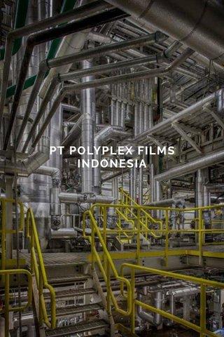 PT POLYPLEX FILMS INDONESIA