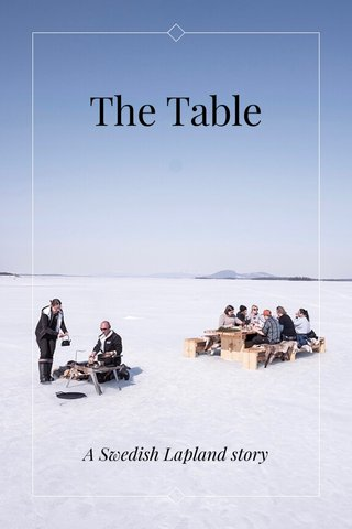 The Table A Swedish Lapland story