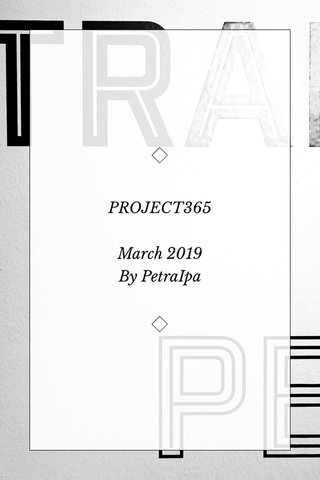 PROJECT365 March 2019 By PetraIpa