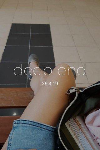 deep end 29.4.19