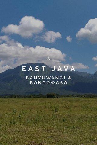 EAST JAVA BANYUWANGI & BONDOWOSO