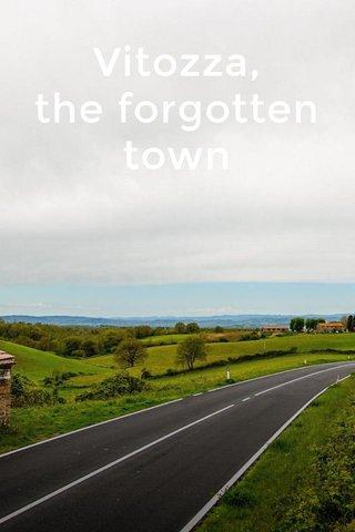 Vitozza, the forgotten town