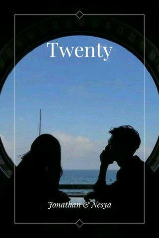 Twenty Jonathan & Nesya