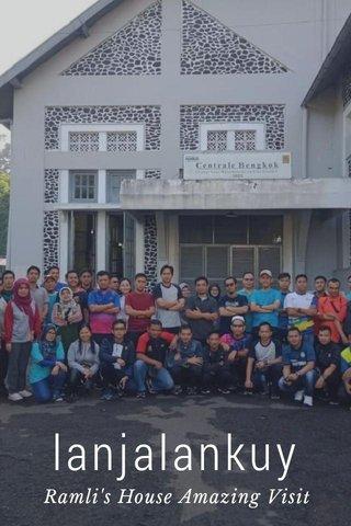 lanjalankuy Ramli's House Amazing Visit