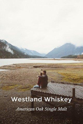 Westland Whiskey American Oak Single Malt