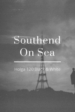 Southend On Sea Holga 120 Black & White