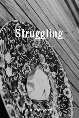 Struggling Girlonline xx