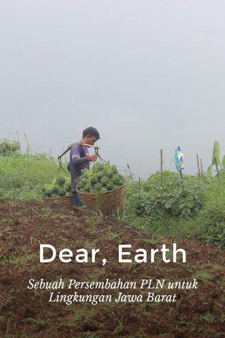 Dear, Earth Sebuah Persembahan PLN untuk Lingkungan Jawa Barat