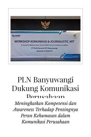PLN Banyuwangi Dukung Komunikasi Perusahaan